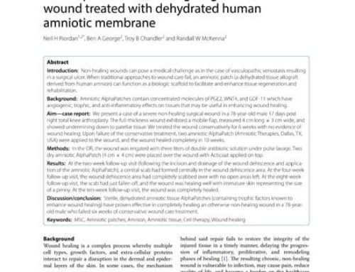 Case report of non-healing surgical wound treated with dehydrated human amniotic membrane.
